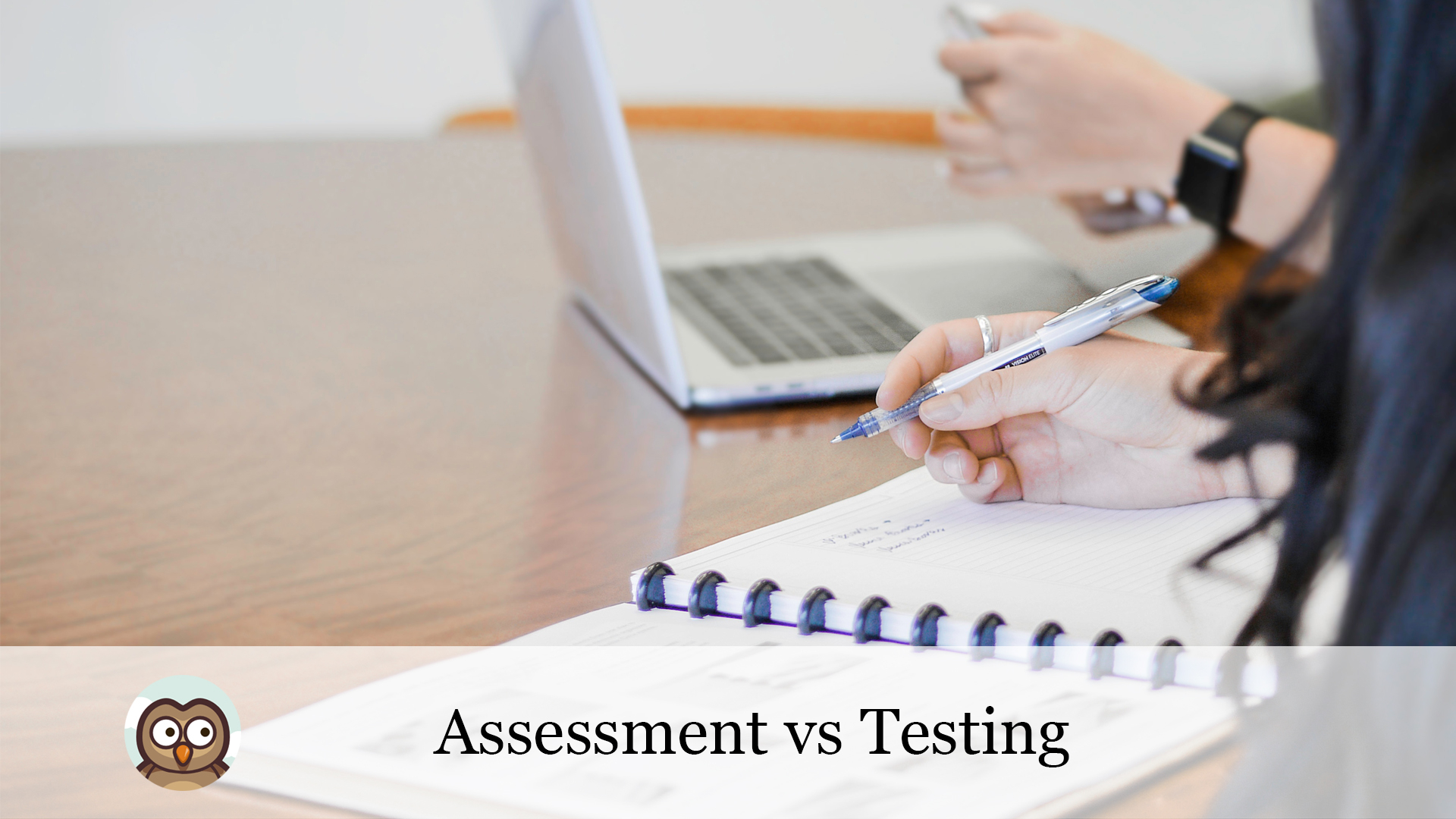 Assessment vs Testing